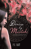 Cover for Divine by Mistake by P.C. Cast