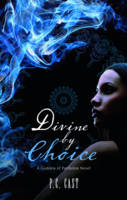 Cover for Divine by Choice by P.C. Cast