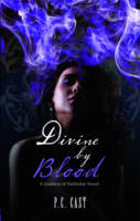 Cover for Divine by Blood by P.C. Cast