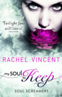 Cover for My Soul to Keep (Soul Screamers Book 3) by Rachel Vincent