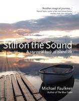 Still on the Sound: A Seasonal Look at Island Life by Michael Faulkner
