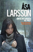 Cover for Until Thy Wrath Be Past : A Rebecka Martinsson Investigation by Asa Larsson
