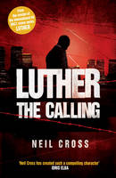 Cover for LUTHER: The Calling by Neil Cross