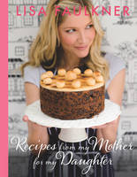 Cover for Recipes from My Mother for My Daughter by Lisa Faulkner