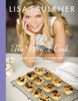 Cover for The Way I Cook... by Lisa Faulkner