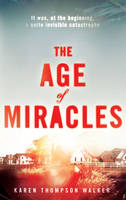 Cover for The Age of Miracles by Karen Thompson Walker