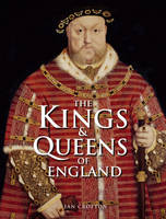 Cover for The Kings and Queens of England by Ian Crofton