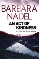 Cover for An Act of Kindness A Hakim and Arnold Mystery by Barbara Nadel