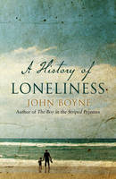 Cover for A History of Loneliness by John Boyne