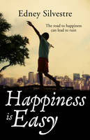 Happiness Is Easy by Edney Silvestre