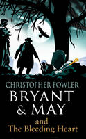 Cover for Bryant & May - the Bleeding Heart (Bryant & May Book 11) by Christopher Fowler