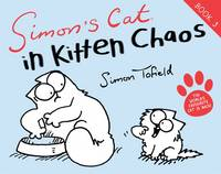 Cover for Simon's Cat : In Kitten Chaos by Simon Tofield