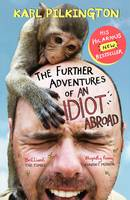 Cover for The Further Adventures of an Idiot Abroad by Karl Pilkington