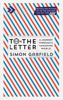 Cover for To the Letter A Journey Through a Vanishing World by Simon Garfield