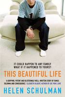 Cover for This Beautiful Life by Helen Schulman