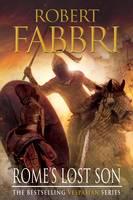 Rome's Lost Son Vespasian VI by Robert Fabbri