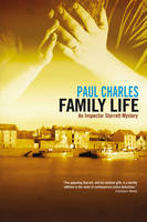 Cover for Family Life: An Inspector Starrett Mystery by Paul Charles
