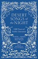 Cover for Desert Songs of the Night 1500 Years of Arabic Literature by Suheil Bushrui and James M. Malarkey