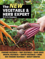 New Vegetable & Herb Expert The World's Best-selling Book on Vegetables & Herbs by D. G. Hessayon