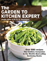 The Garden to Kitchen Expert by D. G. Hessayon and Judith Wills