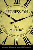 Cover for Regression The Strange Journey of Thomas J Martin by Paul Moorcraft