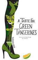 Cover for A Taste for Green Tangerines by Barbara Bisco