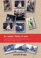 To Bella, Nelly & Jos : Letters from Their Grandmother About Long Ago & Other Places by Sarah Bussy