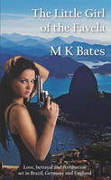 The Little Girl of the Favela by M. K. Bates