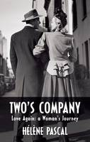 Two's Company : Love Again - A Woman's Journey by Helene Pascal