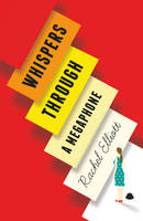 Cover for Whispers Through a Megaphone by Rachel Elliott
