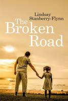 Cover for The Broken Road by Lindsay Stanberry-Flynn