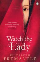 Cover for Watch the Lady by Elizabeth Fremantle