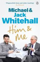 Cover for Him & Me by Jack Whitehall, Michael Whitehall