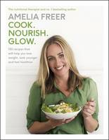 Cover for Cook. Nourish. Glow. by Amelia Freer