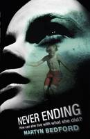 Cover for Never Ending by Martyn Bedford