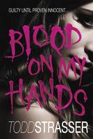 Cover for Blood on My Hands by Todd Strasser