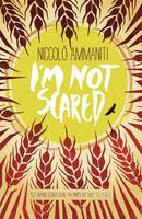 Cover for I'm Not Scared by Niccolo Ammaniti