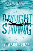 Cover for Daylight Saving by Edward Hogan
