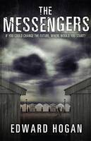 Cover for The Messengers by Edward Hogan