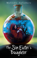 Cover for The Sin Eater's Daughter by Melinda Salisbury