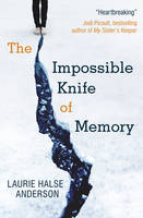 Cover for The Impossible Knife of Memory by Laurie Halse Anderson