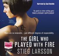 The Girl Who Played with Fire : Unabridged Audiobook by Stieg Larsson