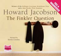 The Finkler Question : Unabridged Audiobook by Howard Jacobson