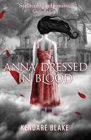 Cover for Anna Dressed in Blood by Kendare Blake