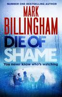 Cover for Die of Shame by Mark Billingham