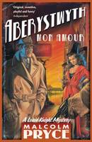 Cover for Aberystwyth Mon Amour by Malcolm Pryce