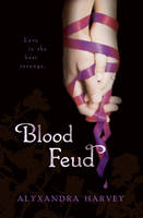 Cover for Blood Feud by Alyxandra Harvey