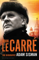 John Le Carre The Biography by Adam Sisman