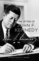 The Letters of John F. Kennedy by Martin W. Sandler