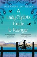 Cover for A Lady Cyclist's Guide to Kashgar by Suzanne Joinson